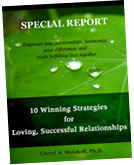 "FREE Bonus eBook, ""10 Winning Strategies for Loving, Successful Relationships"", by Cheryl A. Malakoff, Ph.D."