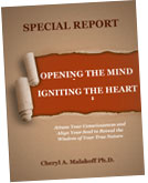 "FREE Bonus eBook, ""Opening the Mind, Igniting the Heart"", by Cheryl A. Malakoff, Ph.D."
